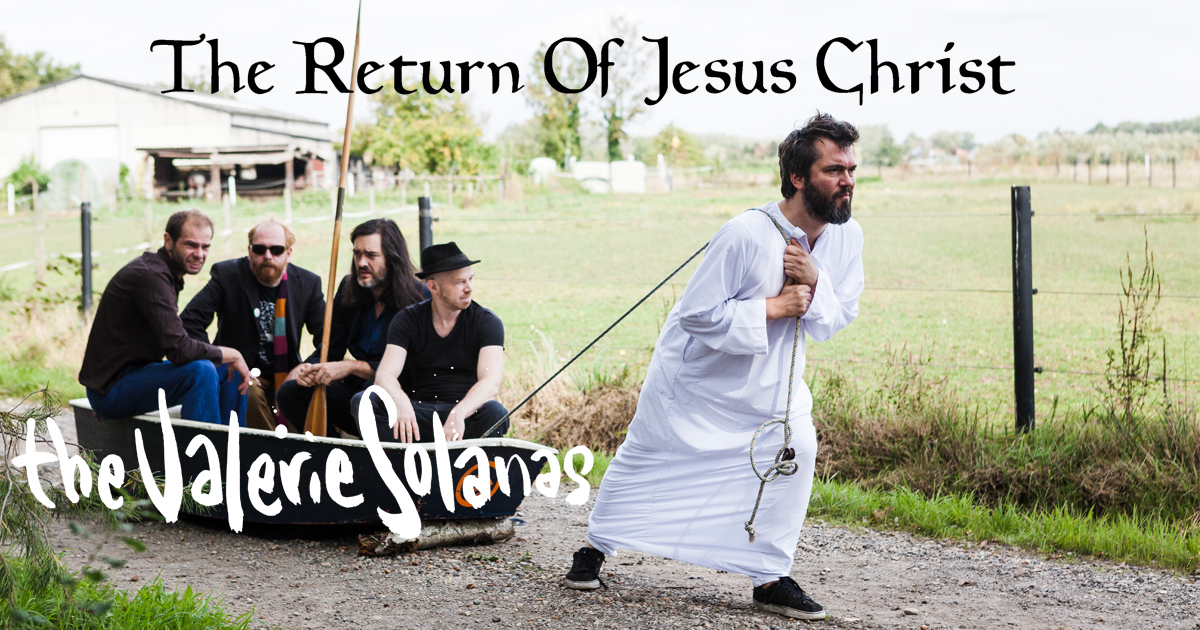 The Valerie Solanas - The Return of Jesus Christ